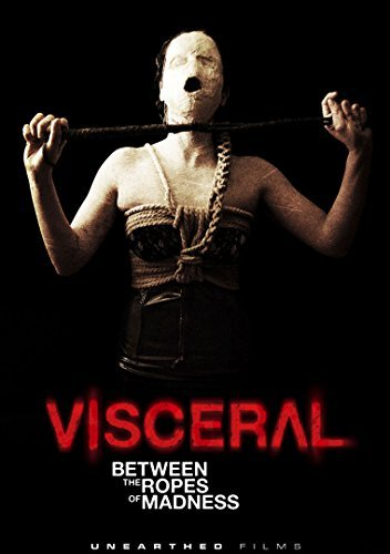 Visceral Between The Ropes Of Madness Visceral Between The Ropes Of Madness DVD