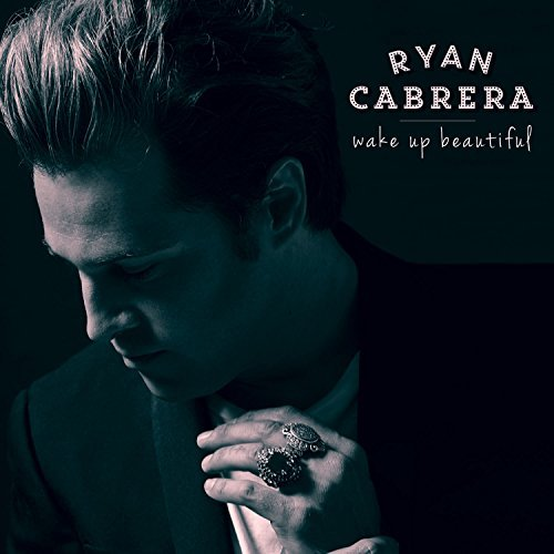 Ryan Cabrera Wake Up Beautiful