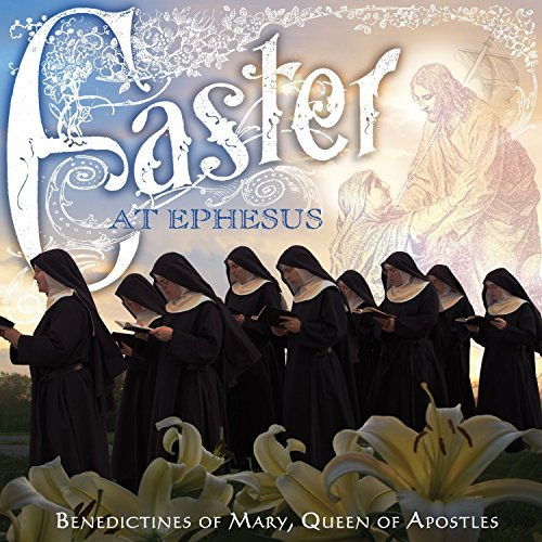 Benedictines Of Mary Queen Of Apostles Easter At Ephesus