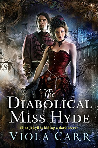 Viola Carr The Diabolical Miss Hyde An Electric Empire Novel