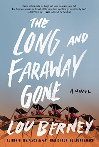 Lou Berney The Long And Faraway Gone