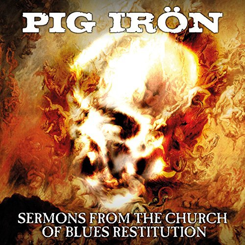 Pig Iron Sermons From The Church Of Blu Sermons From The Church Of Blu