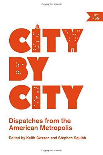 Keith Gessen City By City Dispatches From The American Metropolis