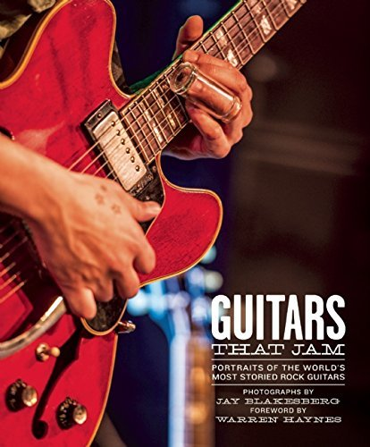 Jay Blakesburg Guitars That Jam Portraits Of The World's Most Storied Rock Guitar
