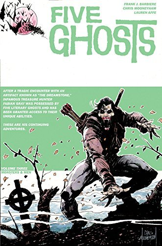 Frank J. Barbiere Five Ghosts Volume 3 Monsters And Men