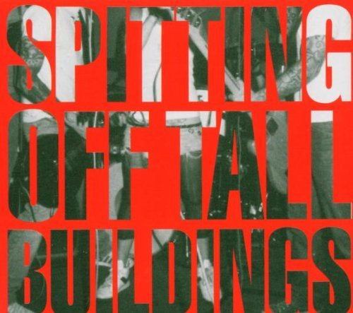 Spitting Off Tall Buildings Spitting Off Tall Buildings