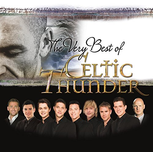 Celtic Thunder The Very Best Of Celtic Thunder