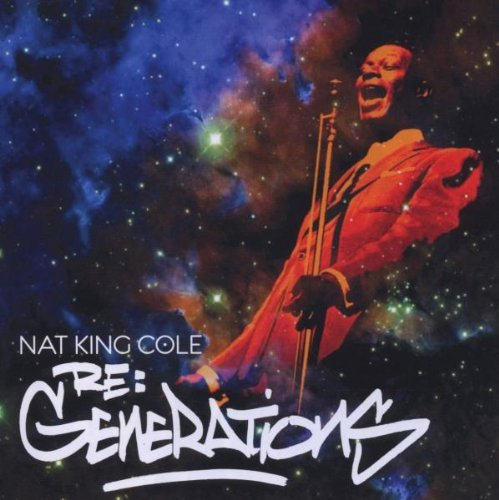 Nat King Cole Re Generations
