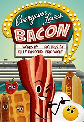 Kelly Dipucchio Everyone Loves Bacon