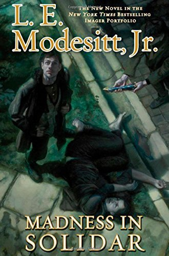 L. E. Modesitt Madness In Solidar The Ninth Novel In The Bestselling Imager Portfol