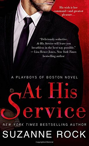 Suzanne Rock At His Service A Playboys Of Boston Novel