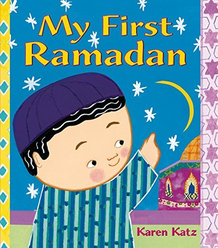 Karen Katz My First Ramadan