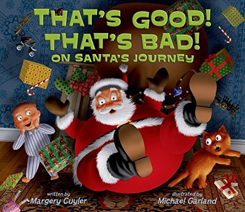 Margery Cuyler That's Good! That's Bad! On Santa's Journey