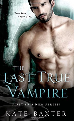 Kate Baxter The Last True Vampire