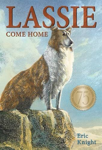 Eric Knight Lassie Come Home 75th Anniversary Edition