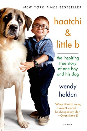 Wendy Holden Haatchi & Little B The Inspiring True Story Of One Boy And His Dog