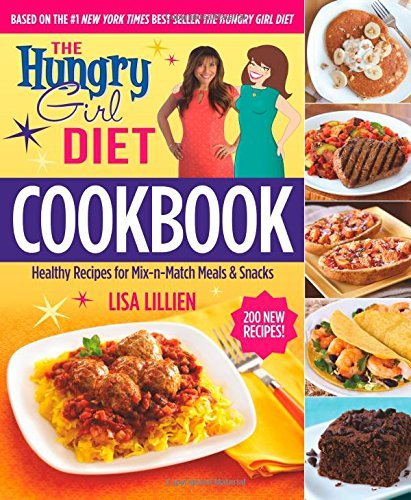 Lisa Lillien The Hungry Girl Diet Cookbook Healthy Recipes For Mix N Match Meals & Snacks