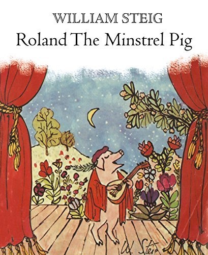 William Steig Roland The Minstrel Pig