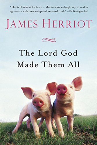 James Herriot The Lord God Made Them All