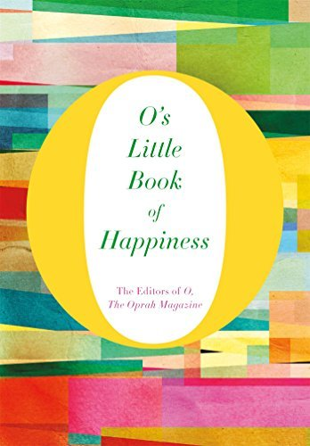 O. The Oprah Magazine O's Little Book Of Happiness