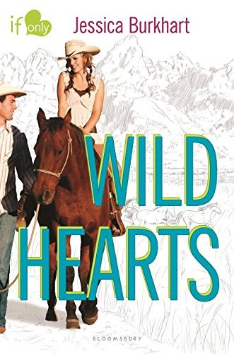 Jessica Burkhart Wild Hearts An If Only Novel