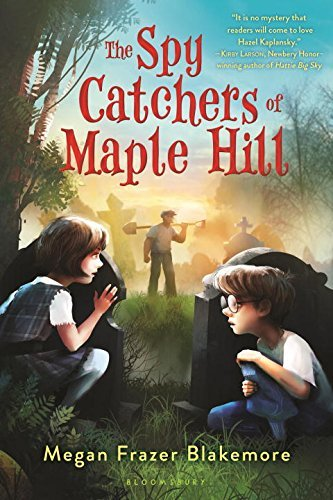Megan Frazer Blakemore The Spy Catchers Of Maple Hill