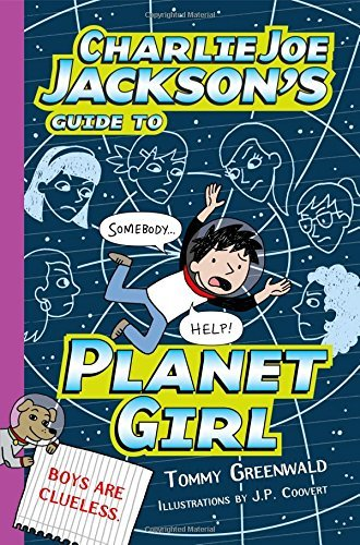 Tommy Greenwald Charlie Joe Jackson's Guide To Planet Girl