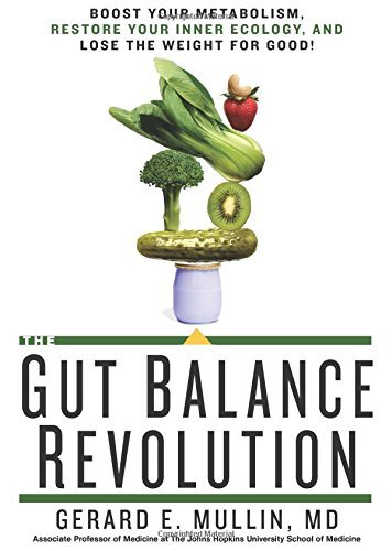 Gerard E. Mullin The Gut Balance Revolution Boost Your Metabolism Restore Your Inner Ecology