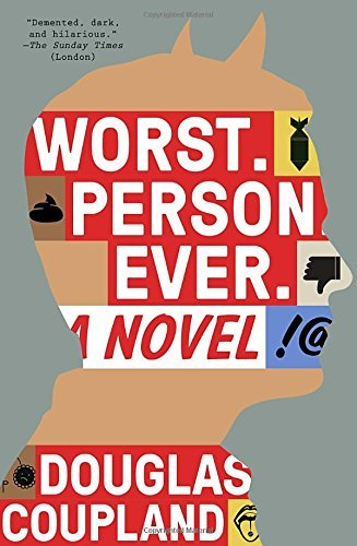 Douglas Coupland Worst. Person. Ever.