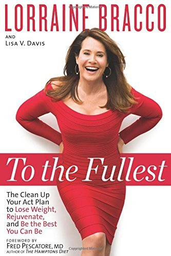 Lorraine Bracco To The Fullest The Clean Up Your Act Plan To Lose Weight Rejuve