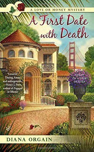Diana Orgain A First Date With Death A Love Or Money Mystery