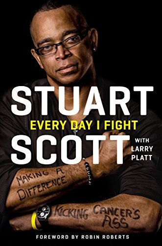 Stuart Scott Every Day I Fight Making A Difference Kicking Cancer's Ass