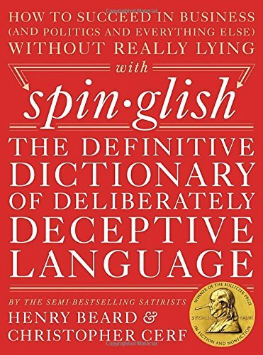 Henry Beard Spinglish The Definitive Dictionary Of Deliberately Decepti