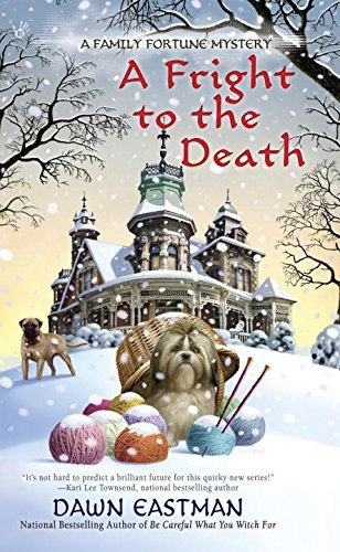 Dawn Eastman A Fright To The Death A Family Fortune Mystery