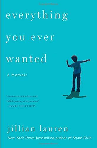 Jillian Lauren Everything You Ever Wanted A Memoir