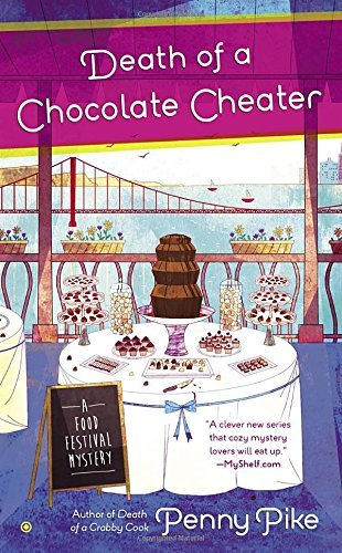 Penny Pike Death Of A Chocolate Cheater A Food Festival Mystery