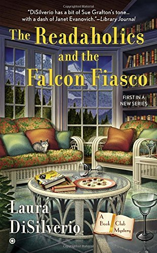 Laura Disilverio The Readaholics And The Falcon Fiasco A Book Club Mystery