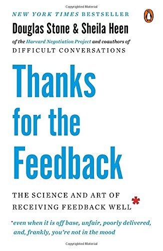 Douglas Stone Thanks For The Feedback The Science And Art Of Receiving Feedback Well
