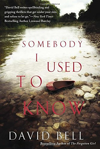 David Bell Somebody I Used To Know