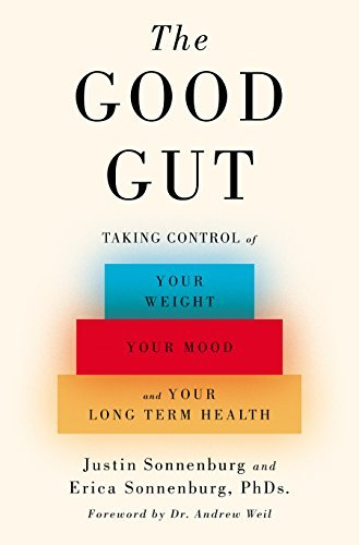 Sonnenburg Justin Phd The Good Gut Taking Control Of Your Weight Your Mood And You