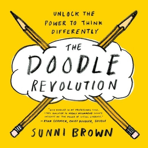 Sunni Brown The Doodle Revolution Unlock The Power To Think Differently