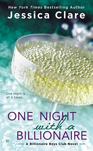 Jessica Clare One Night With A Billionaire A Billionaire Boys Club Novel