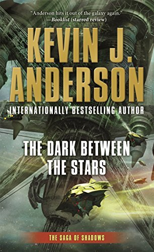 Kevin J. Anderson The Dark Between The Stars The Saga Of Shadows Book One