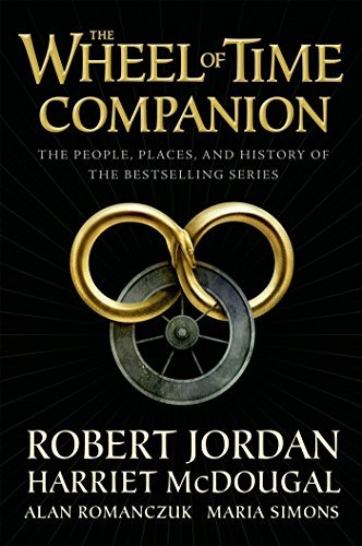 Robert Jordan The Wheel Of Time Companion The People Places And History Of The Bestsellin