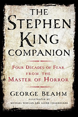 George Beahm The Stephen King Companion Four Decades Of Fear From The Master Of Horror
