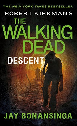 Jay Bonansinga Robert Kirkman's The Walking Dead Descent