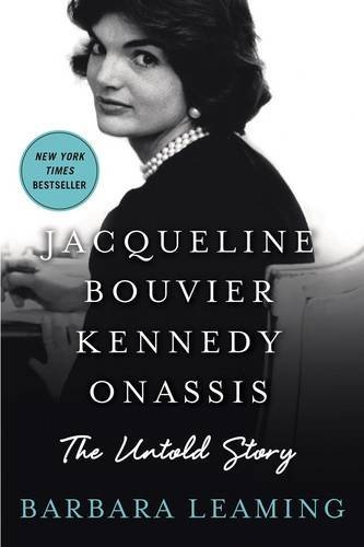 Barbara Leaming Jacqueline Bouvier Kennedy Onassis The Untold Story
