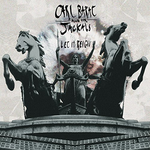 Carl & The Jackals Barat Let It Reign