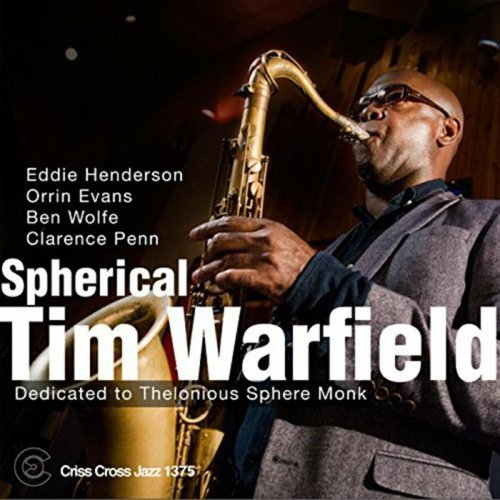 Timwarfield Quintet Spherical Dedicated To Thelonious Monk