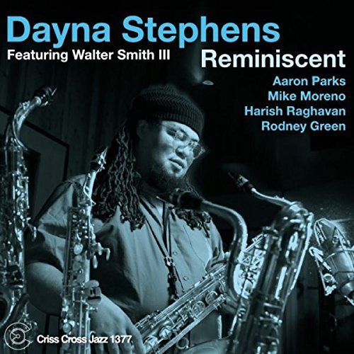 Dayna Stephens Reminiscent